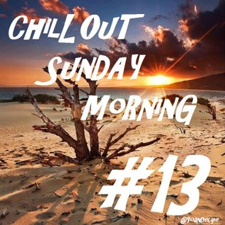 Chill'Out Sunday Morning #13