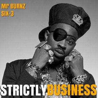 Strictly Business With DJs Mr Burnz & Six-3 Episode 26