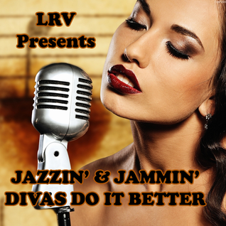 JAZZIN' & JAMMIN' - DIVAS DO IT BETTER
