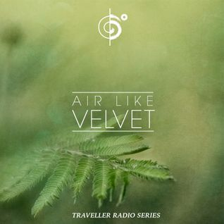 "Traveler's ""Air Like Velvet"" Ambient Mix"