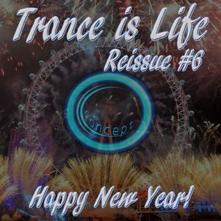 Trance is Life Reissue #6 (29.12.2015)