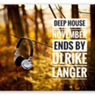 Deep House November ends by Ulrike Langer
