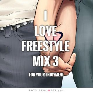 I Love Freestyle Music Mix 3 2015 - DJ Carlos C4 Ramos