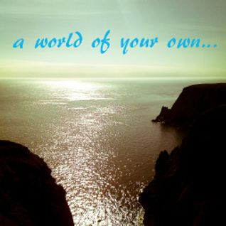 a world of your own...