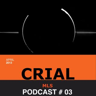MLS podcast 03 : Crial ( april 2013 )