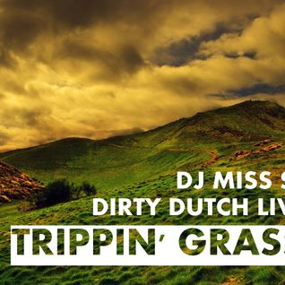 TRIPPIN' GRASS III by DJ SMITZ ( Dirty Dutch Live set)