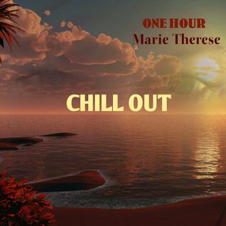 ONE HOUR CHILL OUT with Marie Therese - mixed by Andrea Soru aka Taste of Dream