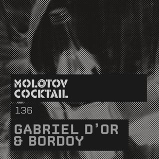 Molotov Cocktail 136 with Gabriel D'Or & Bordoy
