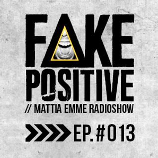 Fake Positive - Mattia Emme RadioShow 013