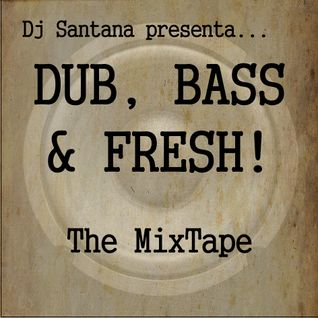 (EGAMIMIX004) V.A. - DJ Santana presents... Dub, Bass & Fresh! The MixTape, 2011