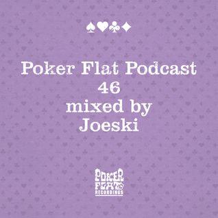 Poker Flat Podcast #46 - mixed by Joeski