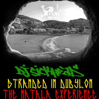 Dj Sickhead - Stranded in Dubylon (The Matala Experience) ROOTSTEP