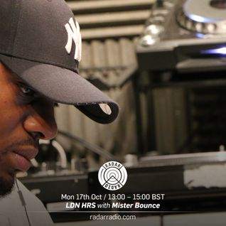 LDN HRS w/ Mister Bounce - 17th October 2016