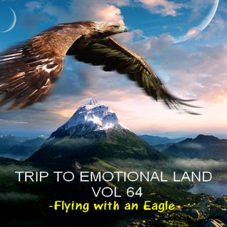 TRIP TO EMOTIONAL LAND VOL 64  - Flying with an eagle -