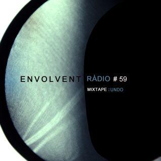 Envolvent Radio #59 / UNDO
