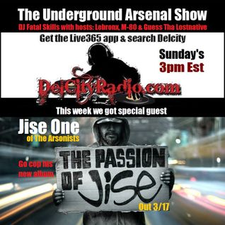 The Underground Arsenal Show with Special Guest Jise One of The Arsonists