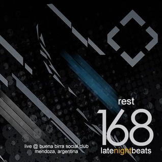 Late Night Beats by Tony Rivera - Episode 168: Rest (Live @ Buena Birra Social Club, Mendoza, ARG)
