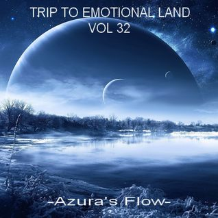 TRIP TO EMOTIONAL LAND VOL 32 - Azura's Flow -