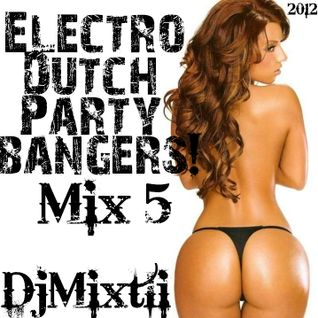 Electro Dutch Party Bangers! [Mix 5]