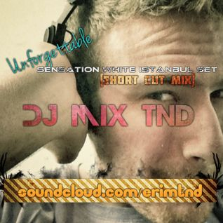 Unforgetable Sensation White Istanbul(Wicked Wonderland) Set[short cut mix]-DJ MIX TND