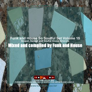 Funk and House So Soulful Set Volume 15