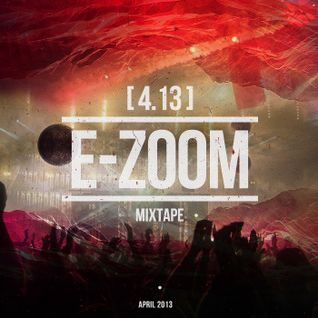 Dj E-Zoom - mixtape 4.13