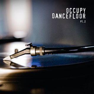 Occupy Dancefloor pt. 2