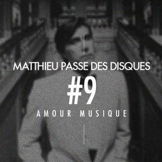 MATTHIEU PASSE DES DISQUES #9 : AMOUR MUSIQUE