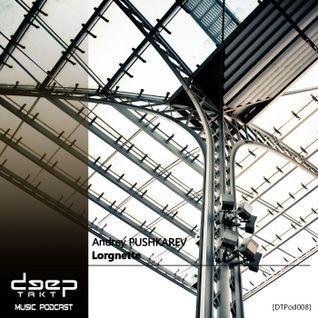 [DTPod008] Andrey Pushkarev - Lorgnette
