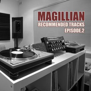 Magillian Recommended Tracks Episode 2