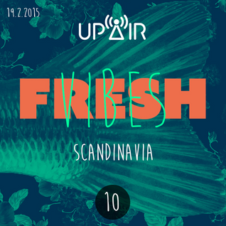 Fresh Vibes 10 / Scandinavia @ Rádio UP AIR (19.2.2015)