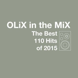 OLiX in the Mix - The Best 110 Hits of 2015