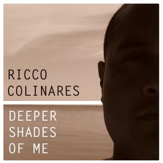 Ricco Colinares - Deeper Shades of Me (2009)