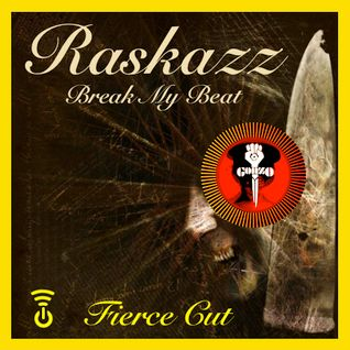 RASKAZZ_BREAK MY BEAT_Fierce Cut