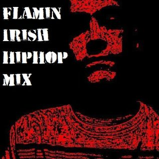 DJ Souths-My Flamin' Irish HipHop Mix