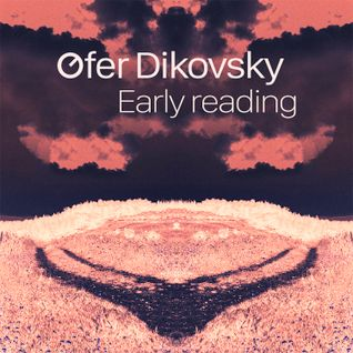 Ofer Dikovsky - Early Reading - Mixed By Roy Sasson