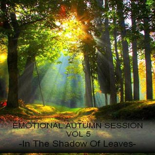 EMOTIONAL AUTUMN SESSION VOL 5 - In The Shadow Of Leaves -