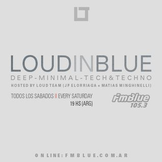 Loud in Blue radioshow 24-10-15 - [ part 2 - Matias Minghinelli ]