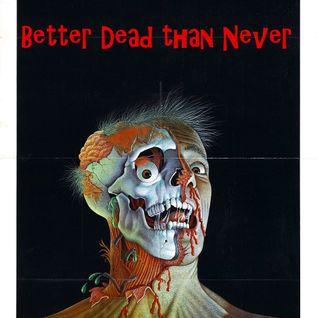 Samhain Seance 3 : Better Dead than Never