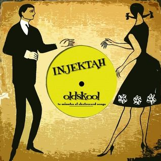 Injektah ‎– Oldskool - 20 Minutes Of Electrecord Songs [2007]