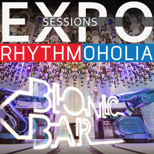 Rhythmoholia @ Bionic Bar EXPO Episode 3 '' DARK SIDE''