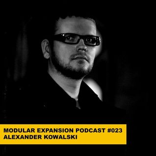 MODULAR EXPANSION PODCAST #023 | ALEXANDER KOWALSKI