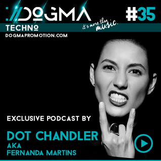 Dot Chandler aka Fernanda Martins - Techno Live Set // Dogma Techno Podcast [April 2015]