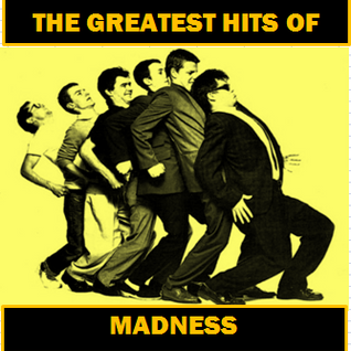 GREATEST HITS: MADNESS