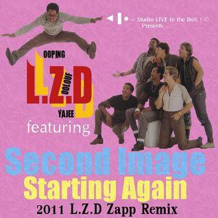 L.Z.D Featuring Second Image - Starting Again (2011 L.Z.D Zapp Remix)