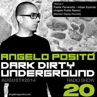 ANGELO POSITO - Dark Dirty Underground (AUGUST 2014)