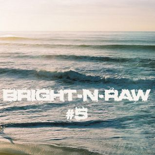 Bright-N-Raw RadioShow @NeringaFM #5