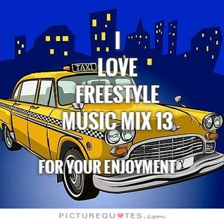 I Love Freestyle Music mix 13 2015 - DJ Carlos C4 Ramos