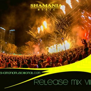 Shamania Music - Release Mix VIII