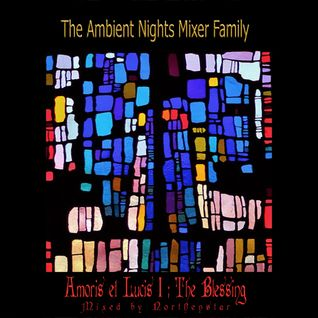 [ Amoris et Lucis 1 ] : The Blessing